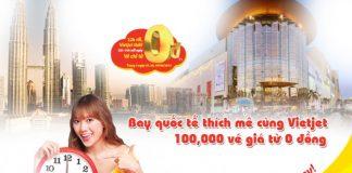 Vietjet Air KM 100.000 vé 0 đồng đi quốc tế cực sốc