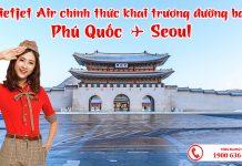 Vietjet Air chính thức khai trương đường bay Phú Quốc đi Seoul
